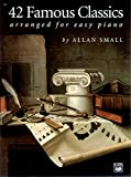 42 famous classics for easy piano - 42 Famous Classics for Easy Piano (May 4, 2006) Paperback