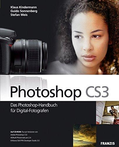 Photoshop CS3 - Das Photoshop-Handbuch für Digital-Fotografen
