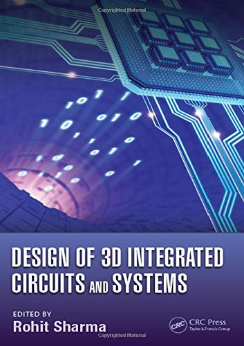 Design of 3D Integrated Circuits and Systems (Devices, Circuits, and Systems)