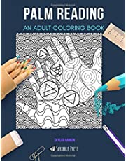 PALM READING: AN ADULT COLORING BOOK: A Palm Reading Coloring Book For Adults