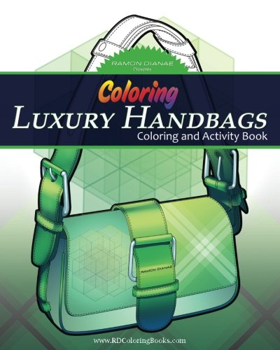 Coloring Luxury Handbags: Adult Coloring And Activity Book