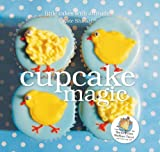 Cupcake Magic: Little Cakes with Attitude
