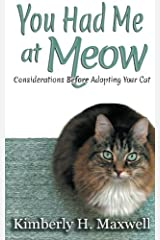 You Had Me at Meow: Considerations before Adopting your Cat Paperback