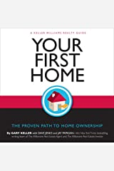 Your First Home: The Proven Path to Home Ownership, A Keller Williams Realty Guide Paperback