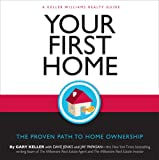 Your First Home: The Proven Path to Home Ownership