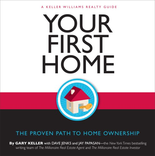 Your First Home: The Proven Path to Home Ownership: A Keller Williams Realty Guide ISBN-13 9780071546218