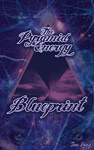 The Pyramid Energy Blueprint: Book 3 of Ian Lang's Blueprint for the Mind Series