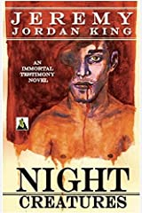 Night Creatures (Immortal Testimony Novels) Paperback