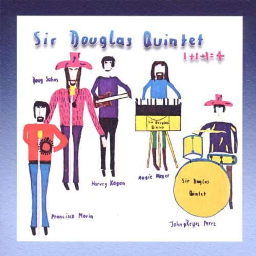 1+1+1=4 by Sir Douglas Quintet (2003-02-10)