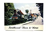 img - for Southend Then and Now : Photographs of Southend and the Area C1880-1960 book / textbook / text book