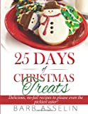 25 Days of Christmas Treats, Barb Asselin, 1494305763