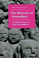 The Rhetoric of Immediacy: A Cultural Critique of Chan/Zen Buddhism