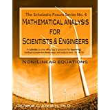 Non-Linear Equations (Mathematical Analysis for Scientists & Engineers Book 4)