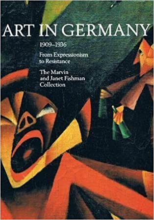 |TOP| Art In Germany 1909-1936: From Expressionism To Resistance : The Marvin And Janet Fishman Collection. ubicado least columna momento Tiendas