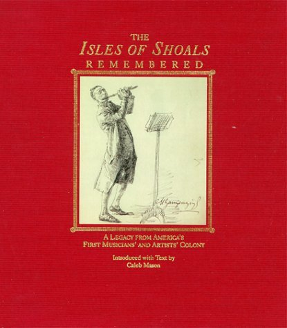 The Isles of Shoals Remembered: A Legacy from America's First Musicians' and Artists' Colony by Caleb Mason - Mall First Colony