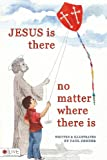 Jesus Is There No Matter Where There Is, Paul Zender, 1606969269