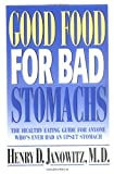 img - for Good Food for Bad Stomachs by Henry D. Janowitz (1998-11-05) book / textbook / text book