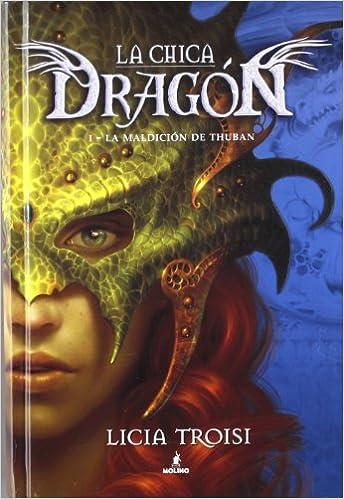 Chica dragon 1: 1-La Maldición de Thuban FICCION JUVENIL: Amazon.es: LICIA TROISI , HELENA AGUILA RUZOLA: Libros