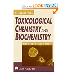 Toxicological Chemistry and Biochemistry, Third Edition (Toxicological Chemistry & Biochemistry)