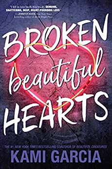 Broken Beautiful Hearts by [Garcia, Kami]