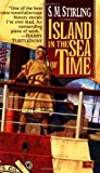 Island in the Sea of Time by Stirling, S. M. (1998) Mass Market Paperback
