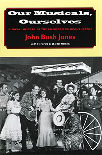Our Musicals, Ourselves: A Social History of the American Musical - Styles Bush