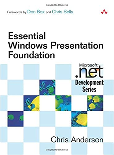 Essential Windows Presentation Foundation (WPF): Chris Anderson