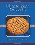 Blue Ribbon Desserts, Stan C. Strom, 1452000131