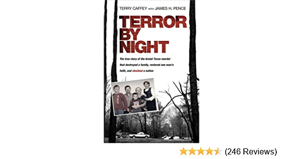 Terror by night the true story of the brutal texas murder that terror by night the true story of the brutal texas murder that destroyed a family restored one mans faith and shocked a nation kindle edition by terry fandeluxe Choice Image