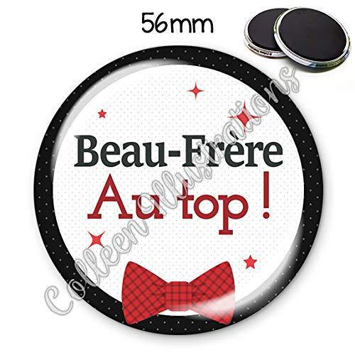 Idée Cadeau Beau FrèRe Mag56mm Beau frère au top aimant frigo idée cadeau