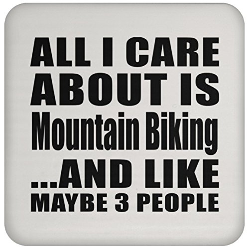 All I Care About Is Mountain Biking - Drink Coaster Non-Slip Non-Skid Cork Mat Back-ing - Fun-ny Gift for Friend Mom Dad Kid Son Daughter Mother's Father's Day Birthday Anniversary