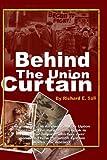 Behind the Union Curtain, Richard E. Sall, 1419634054