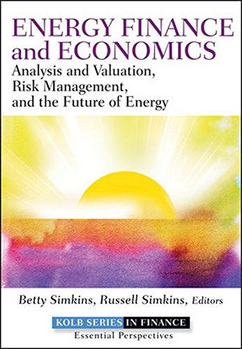 Energy Finance And Economics  Analysis And Valuation  Risk Management  And The Future Of Energy