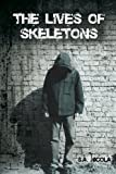 The Lives of Skeletons, S. A. Nicola, 0615667953