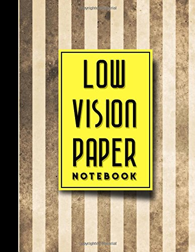 Low Vision Paper Notebook: Bold Line White Paper For Low Vision Writing, Great for Students, Work, Writers, School & Taking Notes, Vintage/Aged Cover, 8.5