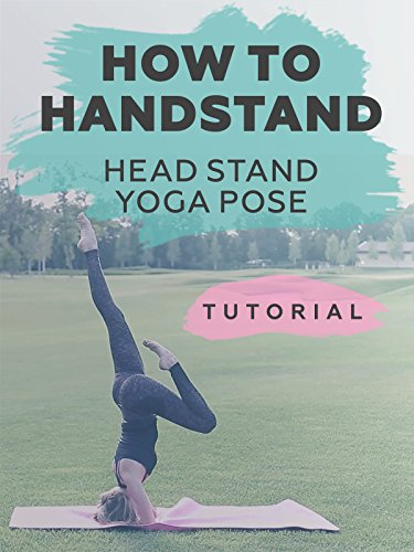 (How to handstand- Head stand Yoga Pose.)