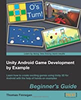 Unity Android Game Development by Example Beginner's Guide Front Cover