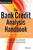 THE BANK CREDIT ANALYSIS HANDBOOK: A GUIDE FORANALYSTS, BANKERS AND INVESTORS SECOND EDITION