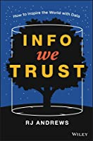 Info We Trust: How To Inspire The World With