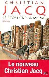 Le procès de la momie : roman, Jacq, Christian