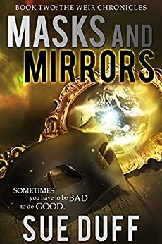 Masks and Mirrors: Book Two: The Weir Chronicles by [Duff, Sue]
