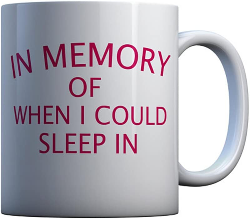 In Memory Of When I Could Sleep In, Great Gift Idea, Perfect for Home or The Office,Funny 11oz Ceramic Coffee or Tea Cup by Expression Gifts