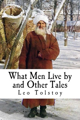 Read Online What Men Live by and Other Tales ebook