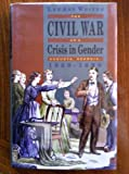 The Civil War As a Crisis in Gender 9780820317144