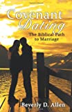Covenant Dating, Beverly D. Allen, 1449772021