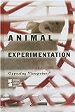 Animal Experimentation, David M. Haugen, 0737733462
