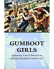 Gumboot Girls: Adventure, Love & Survival on the North Coast of British Columbia