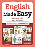 1: English Made Easy Volume One: A New ESL Approach: Learning English Through Pictures