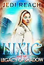 NIXIE AND THE LEGACY OF SHADOW (DAWN OF HEROES BOOK 2)