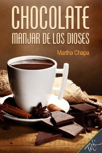 Chocolate, manjar de los dioses (Spanish Edition)